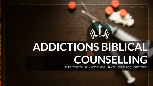 Biblical Addictions Conference 2019