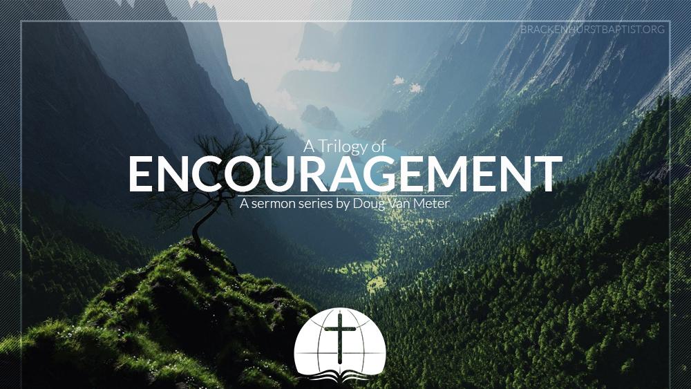 A Trilogy of Encouragement